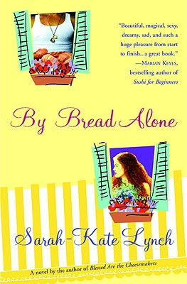 By Bread Alone - Lynch, Sarah-Kate