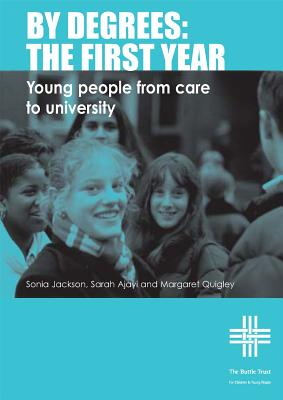 By Degrees: The First Year: From Care to University - Jackson, Sonia, and Ajayi, Sarah, and Quigley, Margaret