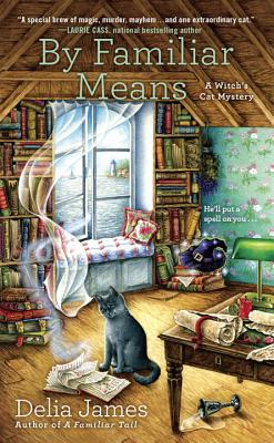 By Familiar Means: A Witch's Cat Mystery - James, Delia