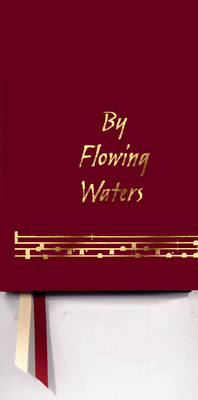 By Flowing Waters: Chant for the Liturgy, a Collection of Unaccompanied Song for Assemblies, Cantors, and Choirs - Ford, Paul F