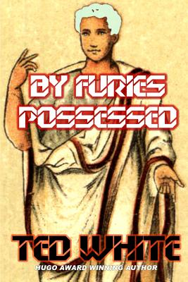 By Furies Possessed - White, Ted