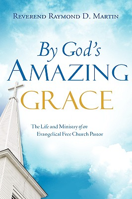 By God's Amazing Grace - Martin, Raymond D