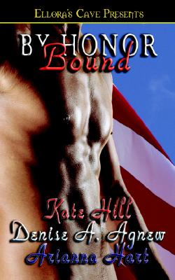 By Honor Bound - Agnew, Denise A, and Hill, Kate, and Hart, Arianna