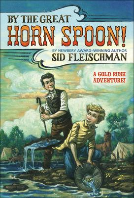 By the Great Horn Spoon! - Fleischman, Sid