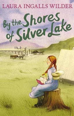 By the Shores of Silver Lake - Wilder, Laura Ingalls