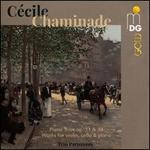 Cécile Chaminade: Piano Trios, Op. 11 & 34; Works for violin, cello & piano