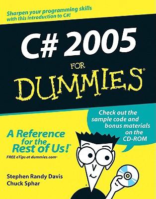 C# 2005 for Dummies - Davis, Stephen Randy, and Sphar, Charles