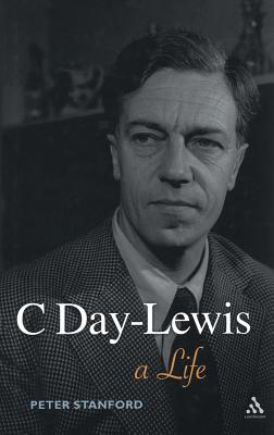 C Day-Lewis: A Life - Stanford, Peter