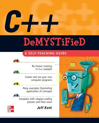 C++ Demystified - Kent, Jeff