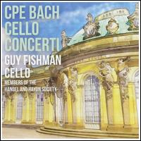 C.P.E. Bach: Cello Concerti - Aisslinn Nosky (violin); Carl Philipp Emanuel Bach (candenza); Guy Fishman (candenza); Guy Fishman (cello);...