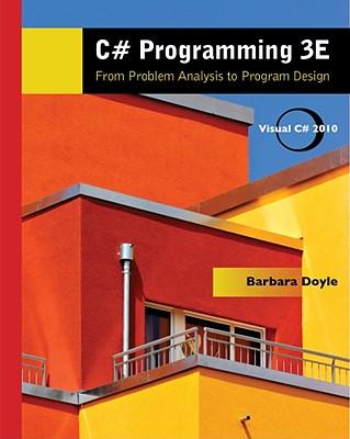 C# Programming: From Problem Analysis to Program Design - Doyle, Barbara