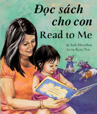 C Sach Cho Con / Read to Me! - Moreillon, Judi, and Teis, Kyra (Illustrator)