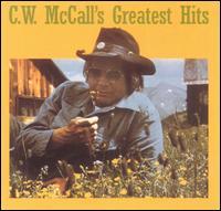 C. W. McCall's Greatest Hits - C.W. McCall