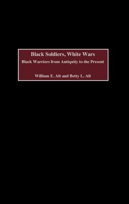 C2980c: Black Warriors from Antiquity to the Present - Alt, William E, and Alt, Betty L