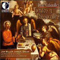 Cabanilles: Tientos y Passacalles - Jan Willem Jansen (organ); Los Músicos de Su Alteza
