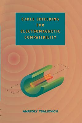 Cable Shielding for Electromagnetic Compatibility - Tsaliovich, Anatoly