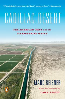 Cadillac Desert: The American West and Its Disappearing Water, Revised Edition - Reisner, Marc