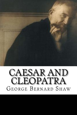 Caesar and Cleopatra - Shaw, George Bernard