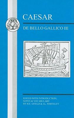 Caesar: de Bello Gallico III - Whiteley, J L (Editor)