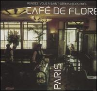 Café de Flore: Rendez-Vous a Saint Germain des Pres [Sunnyside] - Various Artists