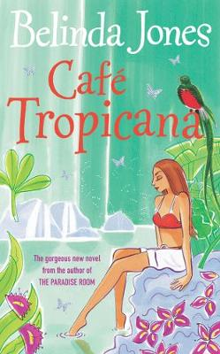 Cafe Tropicana - Jones, Belinda