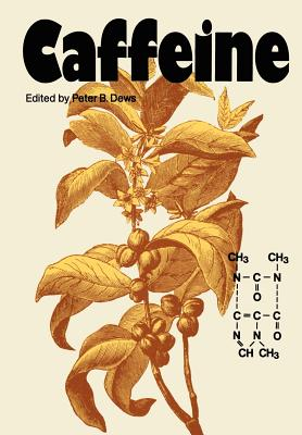 Caffeine: Perspectives from Recent Research - Dews, P B (Editor)