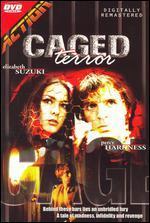 Caged Terror - Barrie Angus McLean; Kristin Weingartner