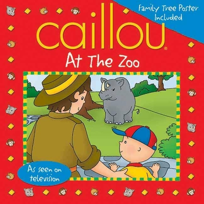 Caillou at the Zoo: Fun Poster Included - Johnson, Marion (Adapted by)