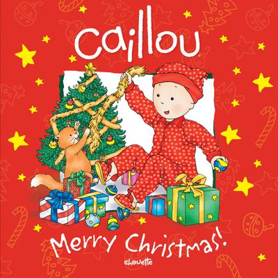 Caillou: Merry Christmas! - Mercier, Johanne