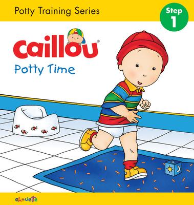 Caillou: Potty Time - Sanschagrin, Joceline