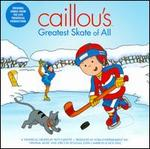 Caillou's Greatest Skate of All - Caillou