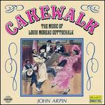 Cakewalk: The Music of Louis Moreau Gottschalk