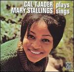 Cal Tjader Plays, Mary Stallings Sings [Bonus Tracks]