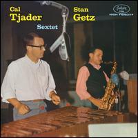 Cal Tjader-Stan Getz Sextet - Cal Tjader / Stan Getz