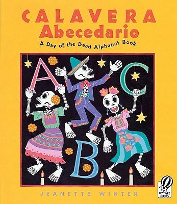 Calavera Abecedario: A Day of the Dead Alphabet Book - Winter, Jeanette