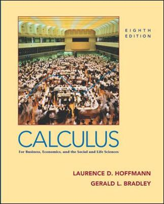 Calculus for Business, Economics, and the Social and Life Sciences - Hoffmann, Laurence D, President, Senior