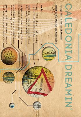 Caledonia Dreamin - Strange Fiction of Scottish Descent - Duncan, Hal (Editor), and Chris, Kelso (Editor), and Kelso, Chris (Editor)