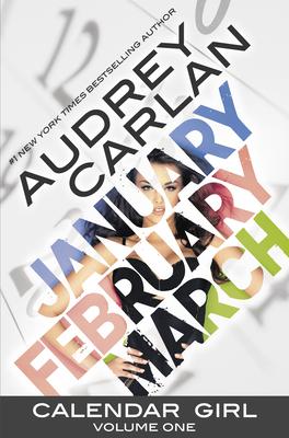 Calendar Girl: Volume One - Carlan, Audrey