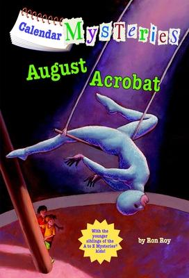 Calendar Mysteries #8: August Acrobat - Roy, Ron