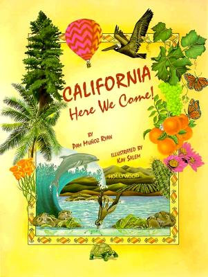 California, Here We Come! - Ryan, Pam Munoz, and Salem, Kay (Illustrator)
