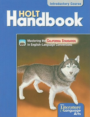 California Holt Literature & Language Arts: Holt Handbook: Grammar, Usage, Mechanics, Sentences - Warriner, John E