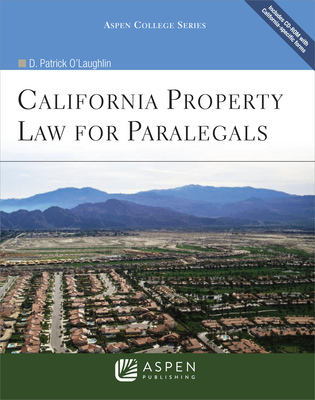 California Property Law for Paralegals - O'Laughlin, D Patrick