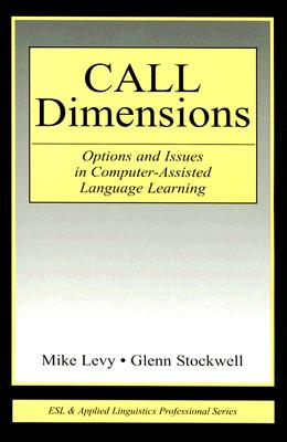 Call Dimensions: Options and Issues in Computer-Assisted Language Learning - Levy, Mike
