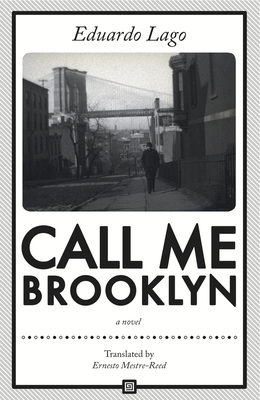 Call Me Brooklyn - Lago, Eduardo, and Mestre-Reed, Ernesto (Translated by)