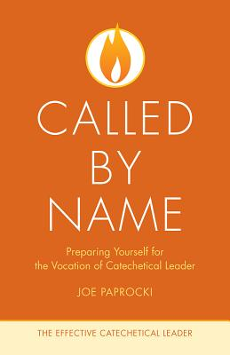 Called by Name: Preparing Yourself for the Vocation of Catechetical Leader - Paprocki, Joe, Dmin (Editor)