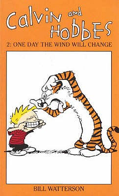 Calvin and Hobbes: One Day the Wind Will Change v. 2 - Watterson, Bill (Illustrator)