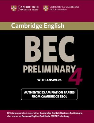 Cambridge BEC Preliminary 4 with Answers: Examination Papers from University of Cambridge ESOL Examinations: English for Speakers of Other Languages - Cambridge ESOL