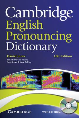 Cambridge English Pronouncing Dictionary with CD-ROM - Jones, Daniel, and Roach, Peter J. (Editor), and Setter, Jane (Editor)