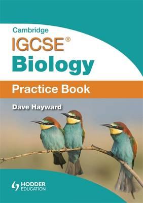 Cambridge IGCSE Biology Practice Book - Hayward, Dave