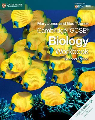 Cambridge IGCSE Biology Workbook - Jones, Mary, and Jones, Geoff